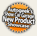 Autogeek's Show Car Garage New Product Showcase
